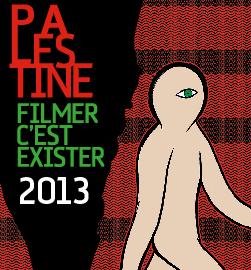 Palestine Filmer C'Est Exister 2013